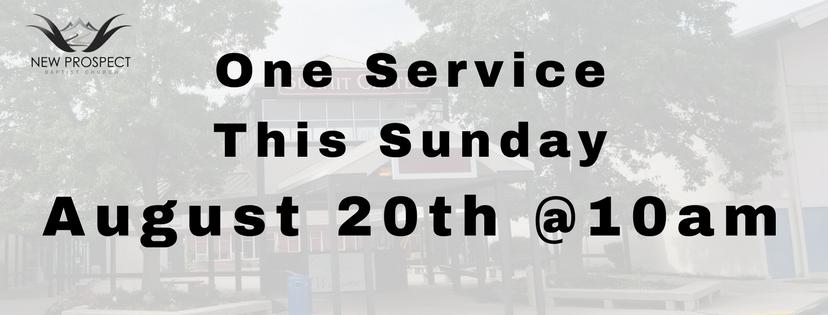 One Service This SundayAugust 20, 2017